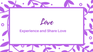 Experience and Share Love